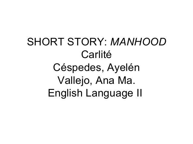 Short story manhood_e_lang ii
