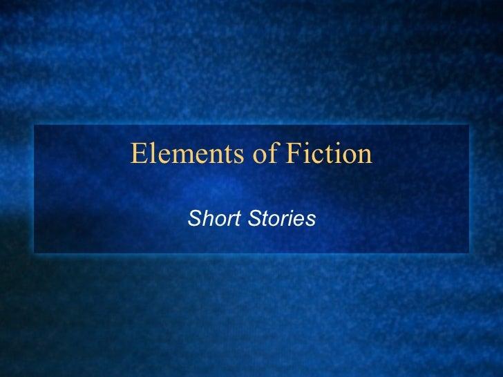 Elements of Fiction Short Stories