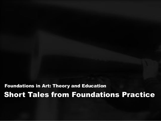"""Short Tales from the Foundations Studio"" FATE/CAA 2013"
