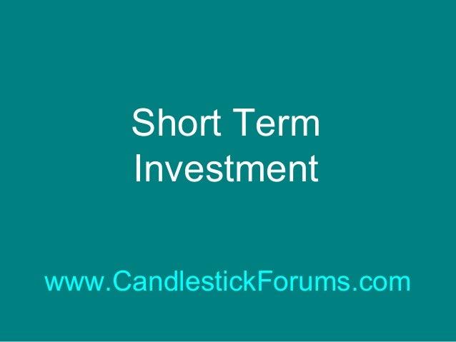 Short Term Investment www.CandlestickForums.com