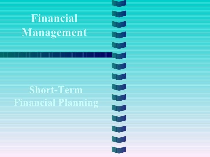 Financial Management Short-Term Financial Planning