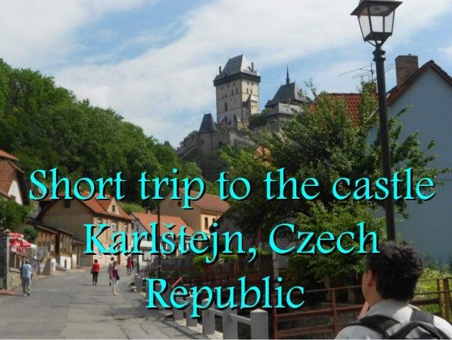 Short trip to the castle karlstejn, czech republic (nx power lite)
