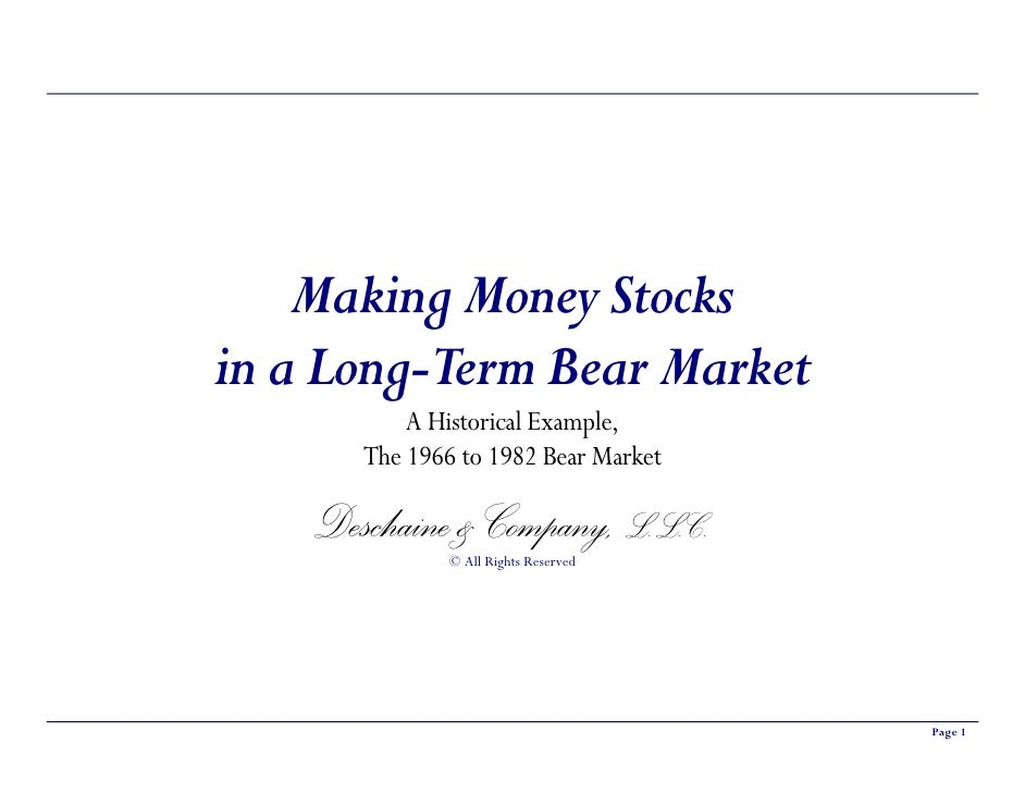 Making Money Stocks in a Long-Term Bear Market            A Historical Example,        The 1966 to 1982 Bear Market      D...