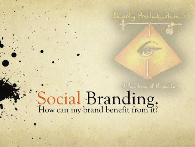 Social Branding.How can my brand benefit from it?