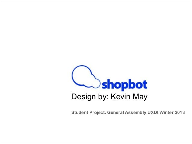 Design by: Kevin May Student Project. General Assembly UXDI Winter 2013