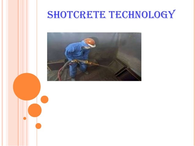 SHOTCRETE TECHNOLOGY