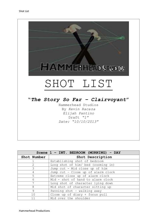 "Shot List  SHOT LIST ""The Story So Far – Clairvoyant"" Hammerhead Studios By Kevin Racaza Elijah Pantino Draft ""1"" Date: ""1..."