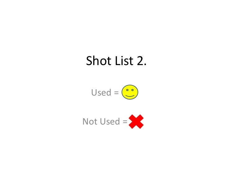 Shot list 2