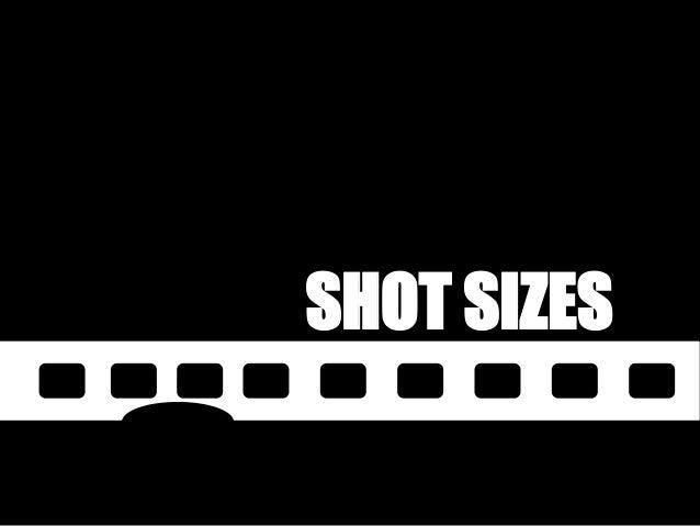 Shot sizescamera anglescamera movement