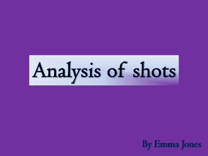 Analysis of shots<br />By Emma Jones<br />