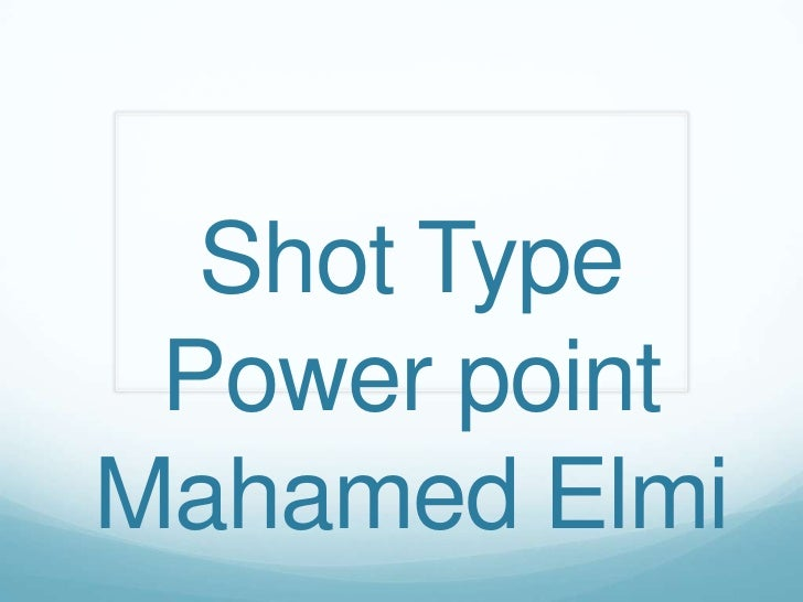 Shot Type Power pointMahamedElmi<br />