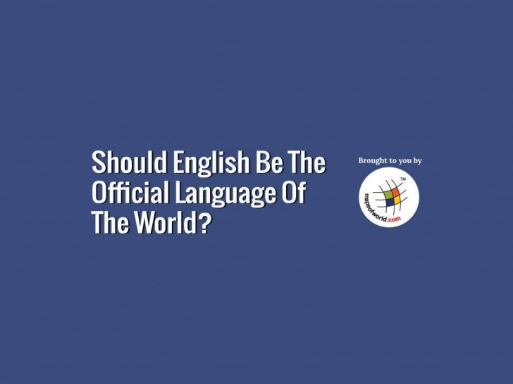 Should English Be The Official Language Of The World?