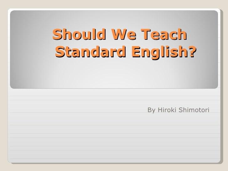 Should We Teach Standard English