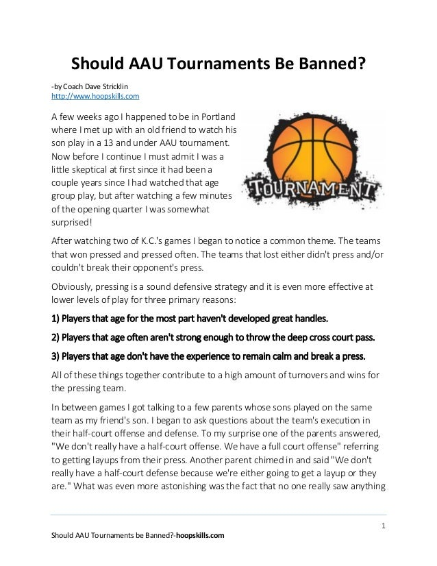 1 Should AAU Tournaments be Banned?-hoopskills.com Should AAU Tournaments Be Banned? -by Coach Dave Stricklin http://www.h...