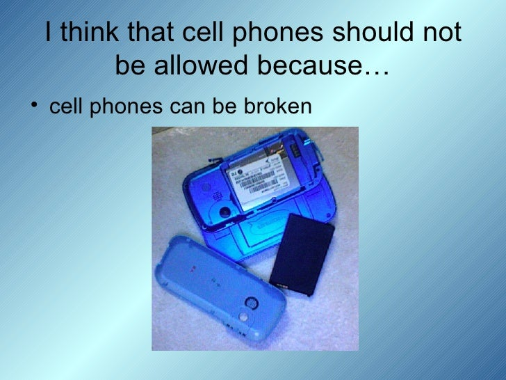 should cell phones be allowed in school? essay Why should cell phones not be allowed in school essay, why cell phones should be allowed in schools not the one search for your essay title should cell phones.