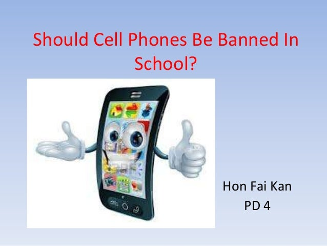 cell phones should not be allowed