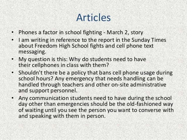 essay on why cell phones should be allowed in school Should studentsbe allowed to use cell phones in school another reason why cell phones are bad in school is that kids can post a picture and cause their teacher.