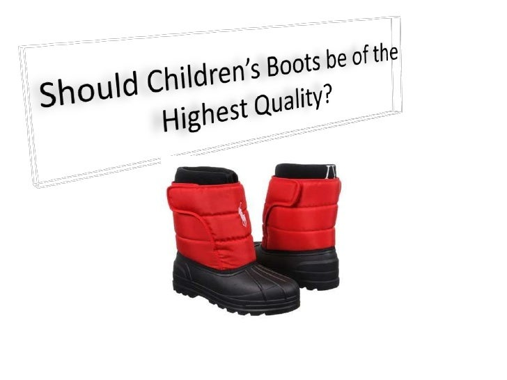 Should Children's Boots be of the Highest Quality