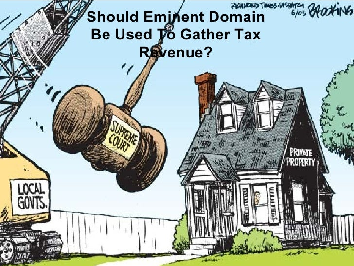 Should Eminent Domain Be Used To Gather Tax Revenue?