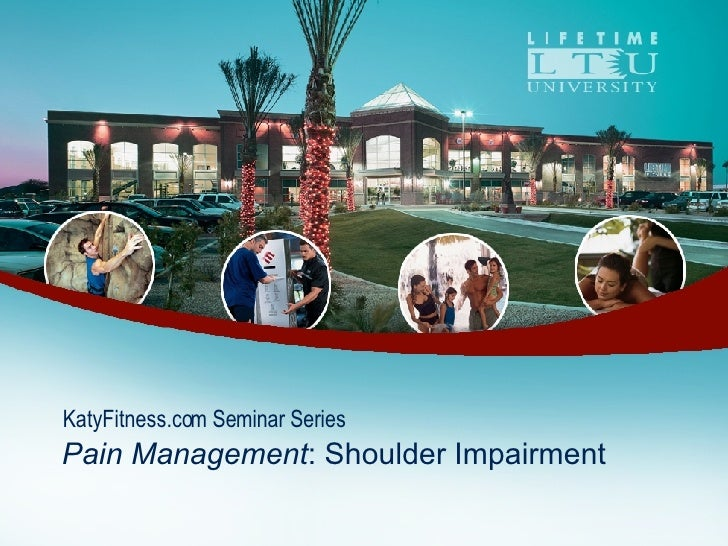 KatyFitness.com Seminar Series Pain Management : Shoulder Impairment
