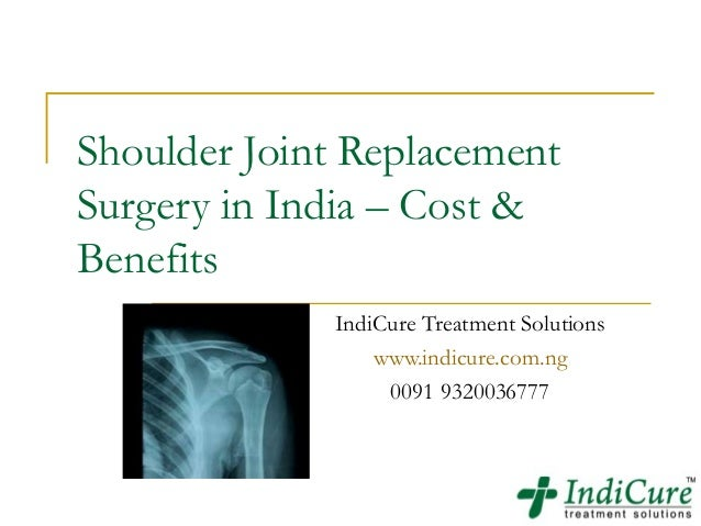 Shoulder Joint Replacement Surgery in India - Cost and Benefits