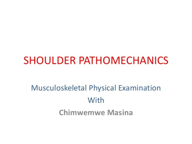 SHOULDER PATHOMECHANICS Musculoskeletal Physical Examination With Chimwemwe Masina