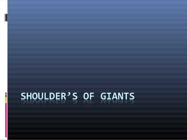 Shoulder's of giants