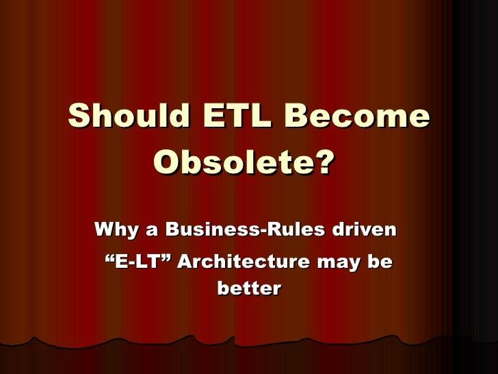 Should ETL Become Obsolete