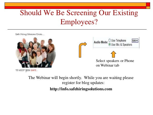 Should We Be Screening Our Existing           Employees?                                        Select speakers or Phone  ...