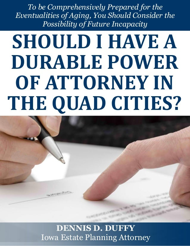 Should I Have a Durable Power of Attorney in the Quad Cities?
