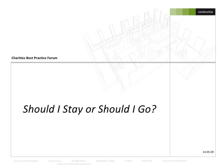 Charities Best Practice Forum             Should I Stay or Should I Go?                                                   ...