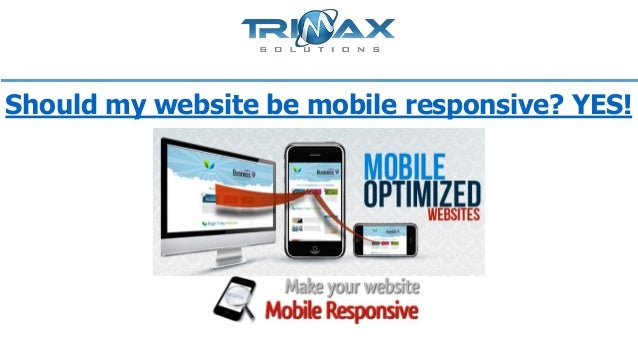 Should my website be mobile responsive? YES!