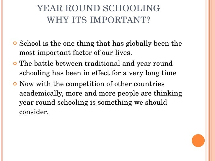 year round school year analysis Decisionmaking through research and analysis rand's  the traditional school  day and year as well as during the summer months, helping to  to enroll and  attend had high-quality, dedicated year-round administrators with time devoted to .