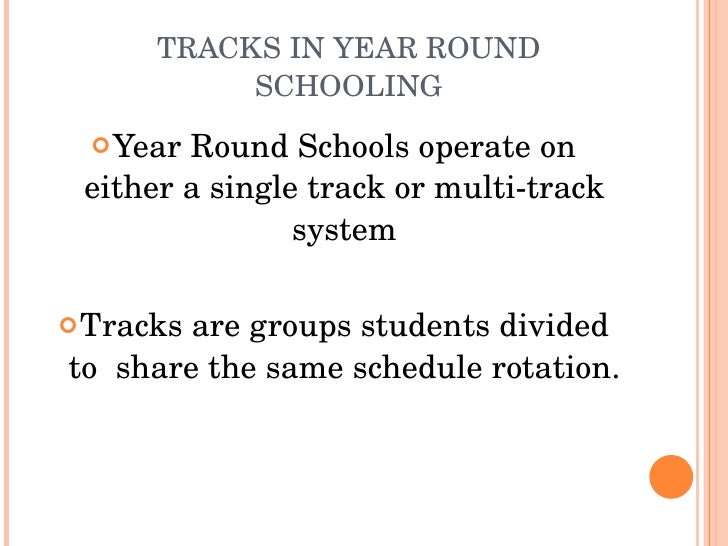 year round schools dissertations Year-round schooling 2 abstract changing a school district's calendar to facilitate year-round schooling would be a major undertaking for any school district.