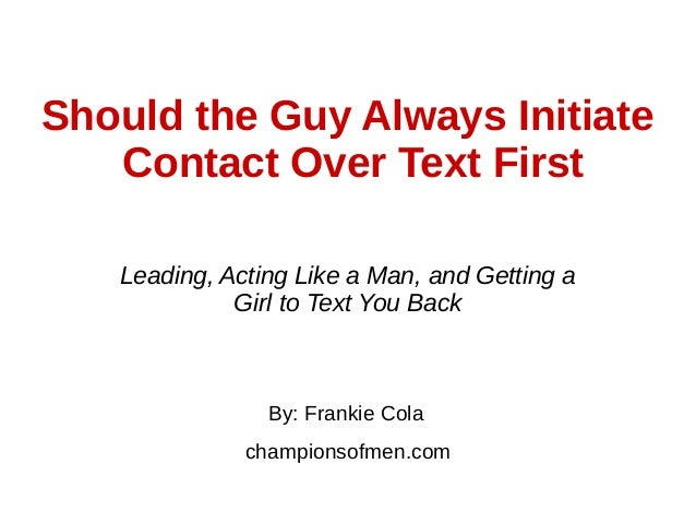 Dating always initiating contact