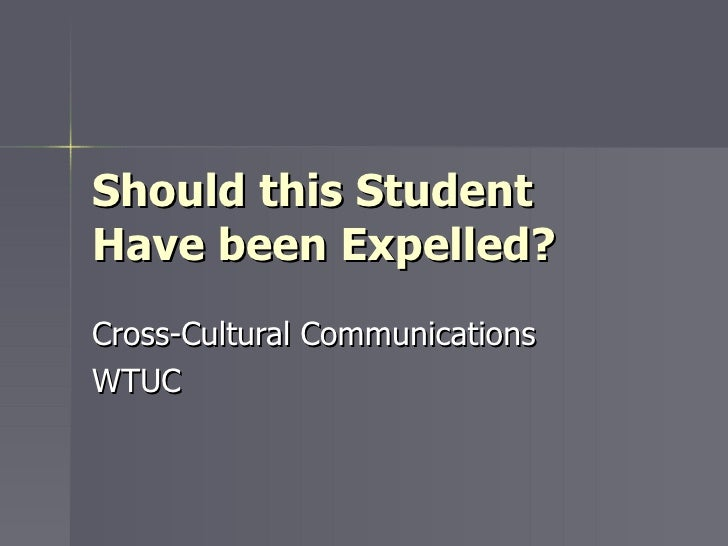 Should this Student Have been Expelled? Cross-Cultural Communications WTUC
