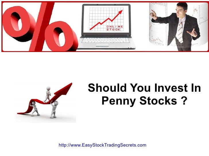 Should You Invest In Penny Stocks ? http://www.EasyStockTradingSecrets.com