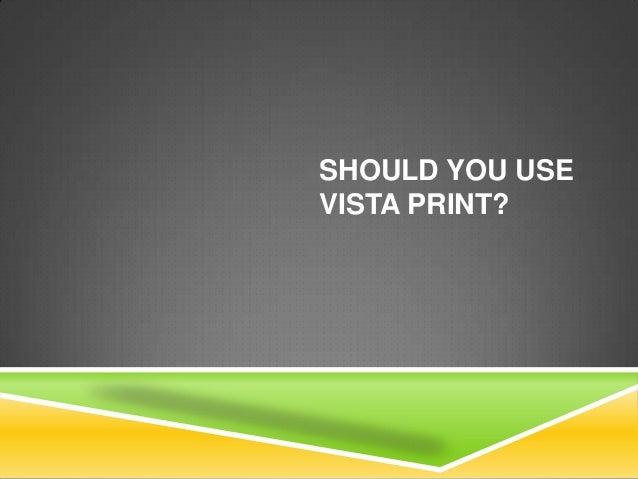 SHOULD YOU USE VISTA PRINT?