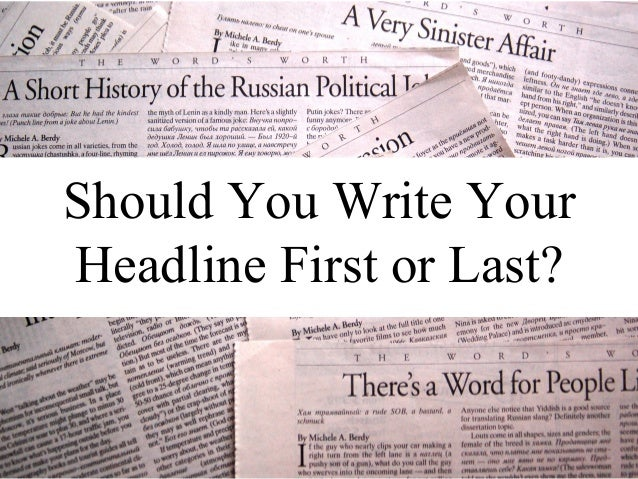 Should You Write Your Headline First or Last?