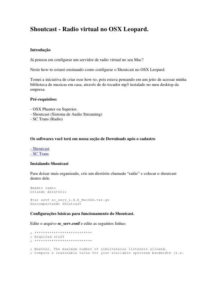 Shoutcast - Radio virtual no OSX Leopard.   Introdução  Já pensou em configurar um servidor de radio virtual no seu Mac?  ...