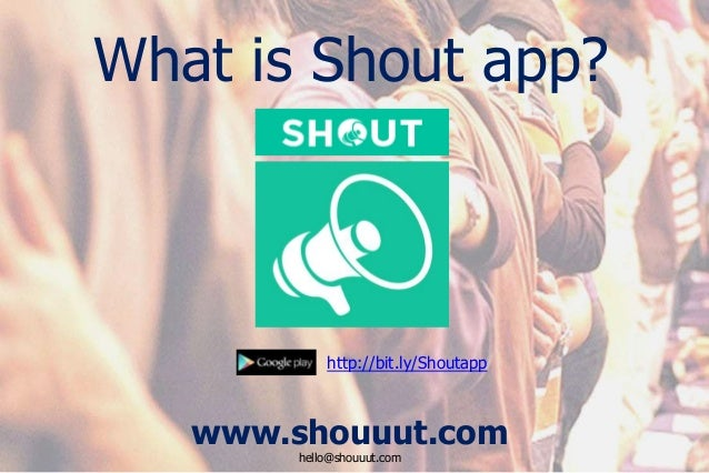 Know Your Neighbourhood Better with Shout - A Locality Based Social App