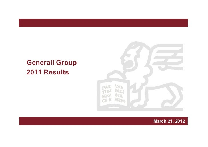 Generali Group2011 Results                              Milan, March xxx, 2010                                       March...