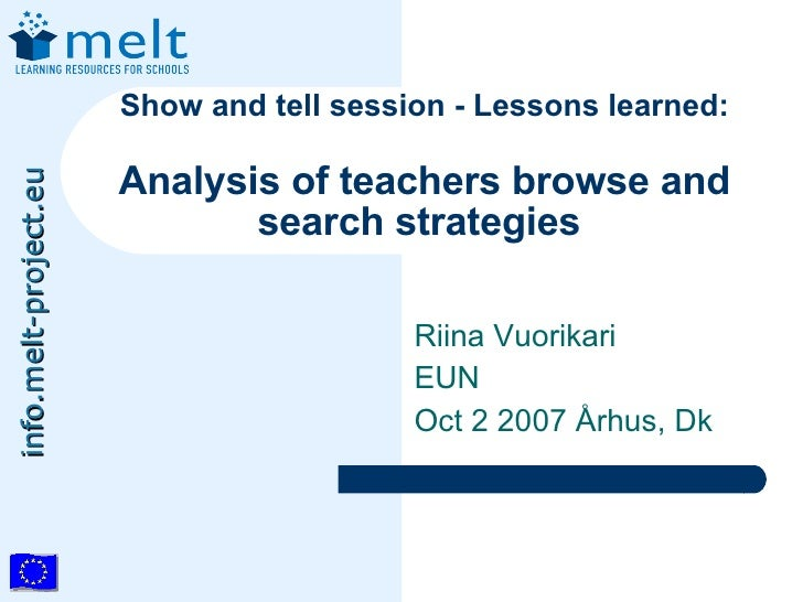 Show and tell session - Lessons learned:                         Analysis of teachers browse and info.melt-project.eu     ...