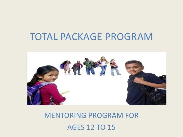 TOTAL PACKAGE PROGRAM<br />MENTORING PROGRAM FOR <br />AGES 12 TO 15<br />