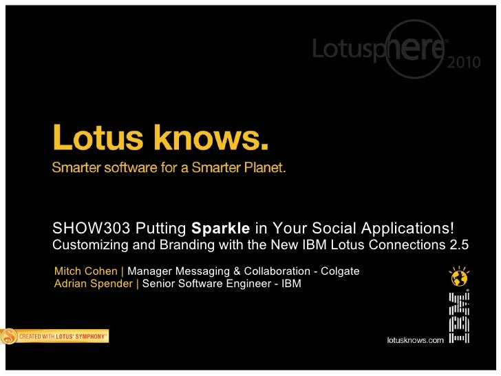 Putting *Sparkle* in Your Social Applications! Customization and Branding with the New IBM Lotus Connections 2.5