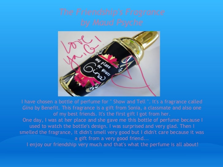 """The Friendships Fragrance                      by Maud Psyche Ihave chosena bottle of perfume for """" Show and Tell """". Its..."""
