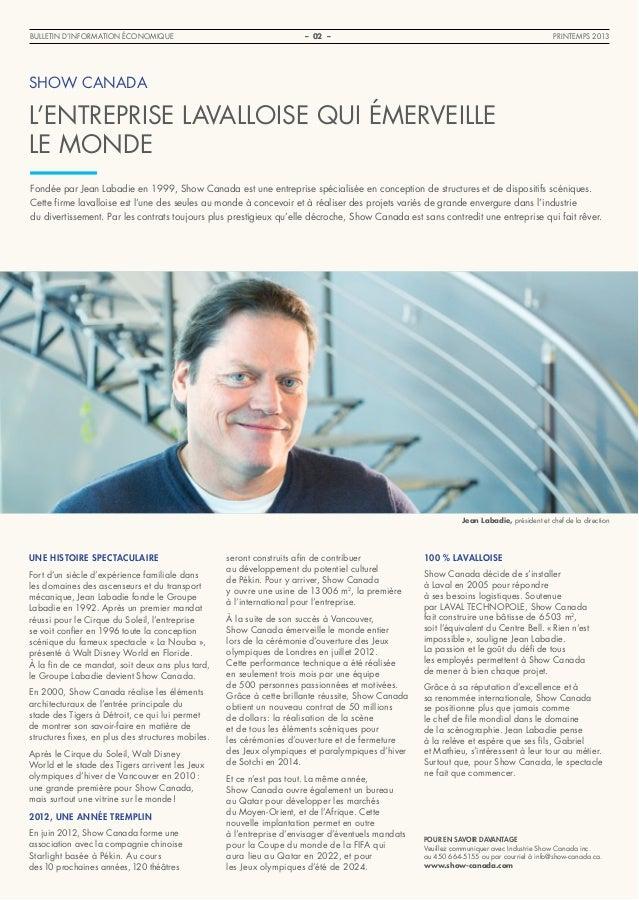 Bulletin d'information ÉCONOMIQUE  PRINTEMPS 2013  – 02 –  SHOW CANADA  L'entreprise lavalloise qui émerveille le monde Fo...