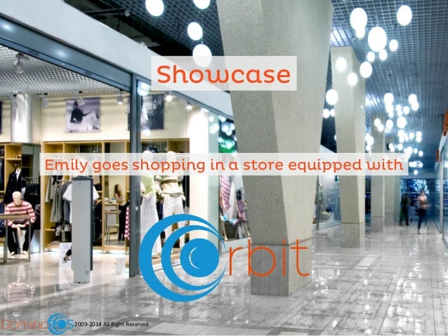 Showcase  Emily goes shopping in a store equipped with  2009-‐2014  All  Right  Reserved