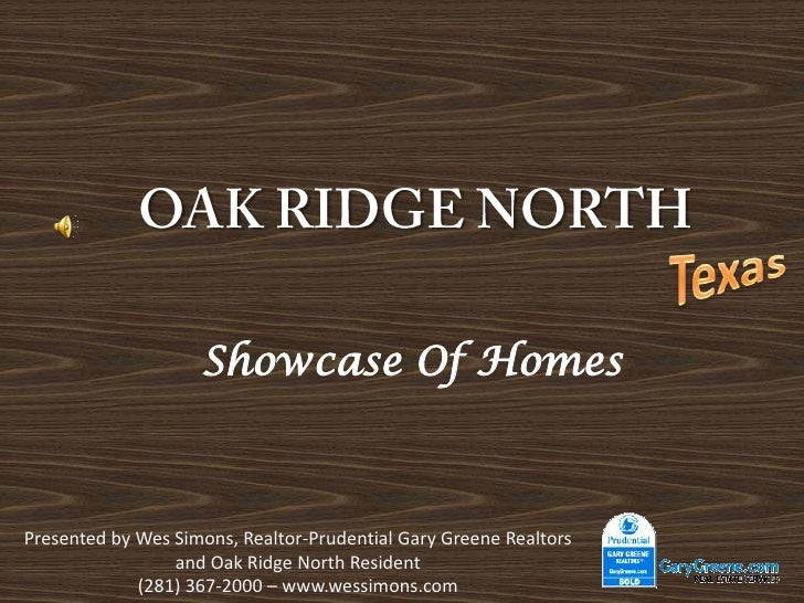 OAK RIDGE NORTH<br />Texas<br />Showcase Of Homes<br />Presented by Wes Simons, Realtor-Prudential Gary Greene Realtors an...