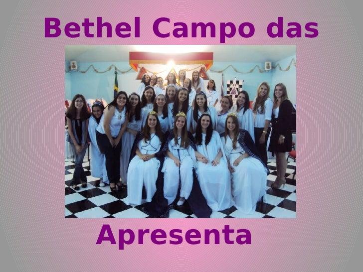 Bethel Campo das     Acácias   Apresenta